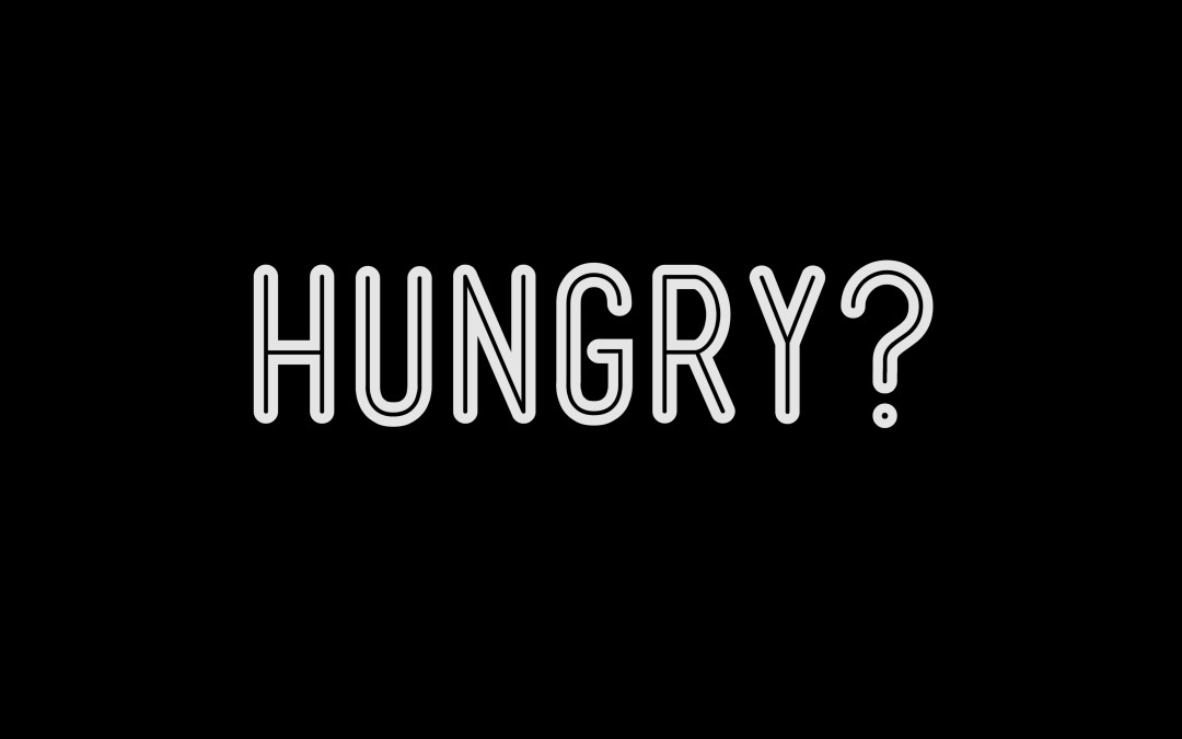 Hungry?